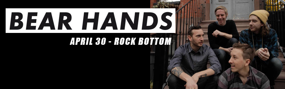 Bear Hands at Rock Bottom on April 30th
